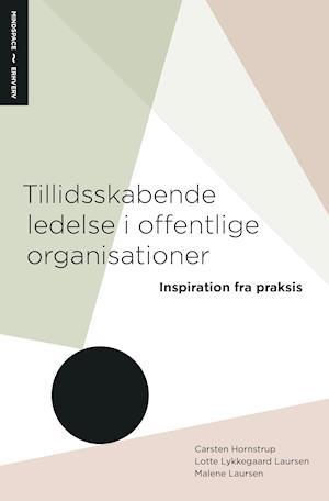 Tillidsskabende ledelse i offentlige organisationer