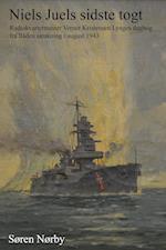 Niels Juels sidste togt. Radiokvartermester Verner Kristensen Lynges dagbog fra flåden sænkning i august 1943