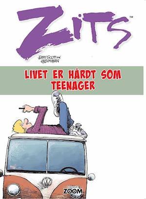 Bog hæftet Zits: Livet er hårdt som teenager af Jerry Scott Jim Borgman