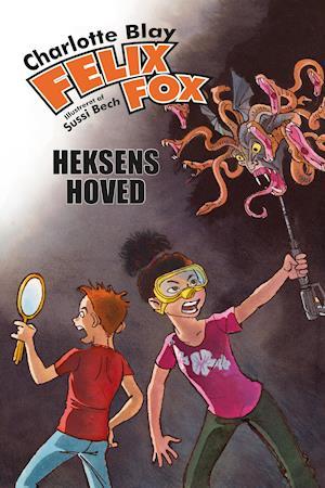 Felix Fox – Heksens hoved af Charlotte Blay