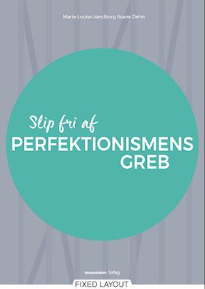 Slip fri af perfektionismens greb