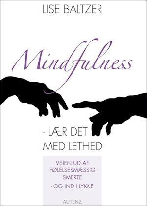 Mindfulness - lær det med lethed af Lise Baltzer