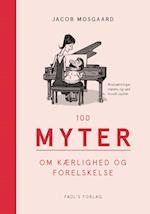 100 myter om kærlighed og forelskelse (100 myter om)