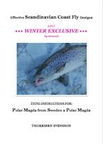 Effective Scandinavian Coast Fly Designs. 2-FLY WINTER EXCLUSIVE by demand. TYING INSTRUCTIONS FOR: Polar Magda from Sweden & Polar Magda af Thorbjørn Svensson