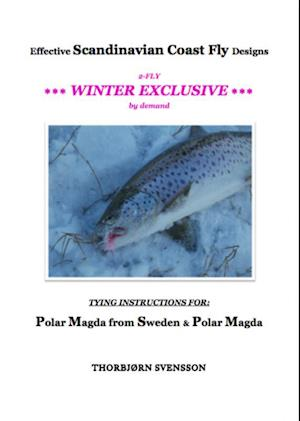 Effective Scandinavian Coast Fly Designs. 2-FLY WINTER EXCLUSIVE by demand. TYING INSTRUCTIONS FOR: Polar Magda from Sweden & Polar Magda