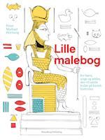 Lille malebog - for børn, unge og ældre, der vil sætte kulør på kunsthistorien