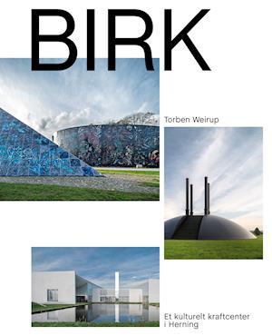 Birk – Et kulturelt kraftcenter i Herning