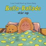 Bella-Ballade står op (Bella-Ballade-bøgerne, nr. 1)