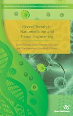 Recent Trends in Nanomedicine and Tissue Engineering (River Publishers Series in Research and Business Chronicles)