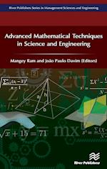 Advanced Mathematical Techniques in Science and Engineering (River Publishers Series in Management Sciences and Engineeri)