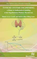 Thyroid Systems Engineering (River Publishers Series in Biomedical Engineering)