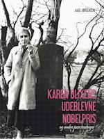 Karen Blixens udeblevne Nobelpris