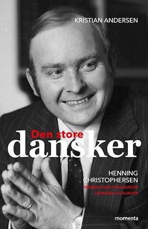 Den store dansker - Henning Christophersen