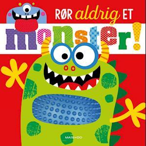 Rør aldrig et monster!