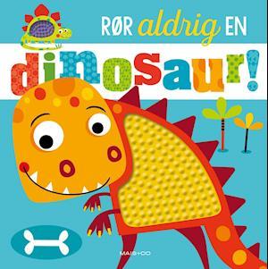 Rør aldrig en dinosaur!