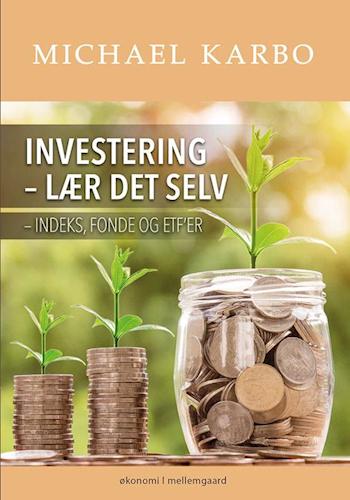 Investering - lær det selv - indeks, fonde og ETF'er