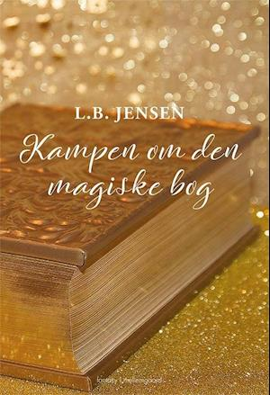 Kampen om den magiske bog fra l.b. jensen fra saxo.com