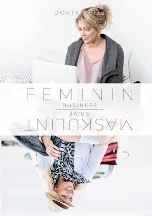 Billede af Feminin business, maskulint drive-Dorte Lytje-Bog
