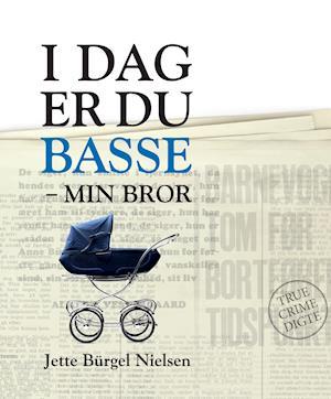 I dag er du Basse - min bror