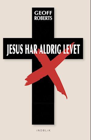 Jesus har aldrig levet