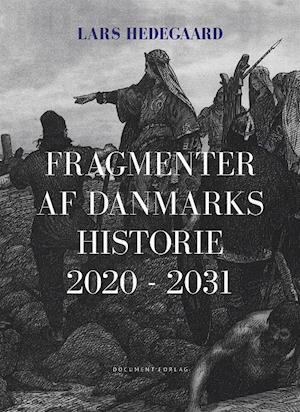 Bog, hæftet Fragmenter af Danmarks historie 2020-2031 af Lars Hedegaard