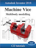Autodesk Inventor 2018: Machine Vice - Multibody Modelling