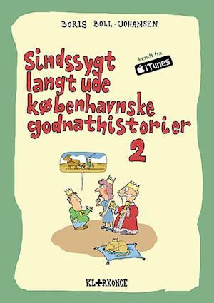 Bog, paperback Sindssygt langt ude københavnske godnathistorier 2 af Boris Boll-Johansen