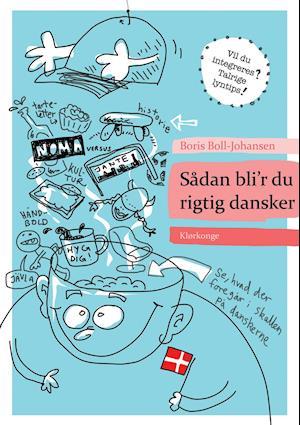 Sådan bli'r du rigtig dansker