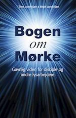 Bogen om Mørke - Gavnlig viden for disciple og andre lysarbejdere