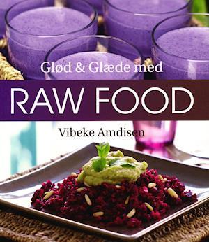 Glød & glæde med raw food