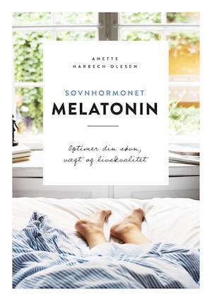 anette harbech olesen Søvnhormonet melatonin-anette harbech olesen-bog på saxo.com