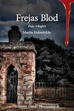 Frejas Blod - Freja-trilogien I
