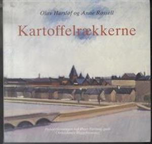 Bog, hæftet Kartoffelrækkerne af Olav Harsløf, Anne Røssel