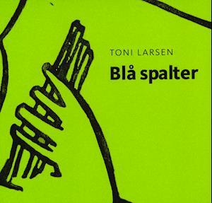 Bog, hæftet Blå spalter af Toni Larsen