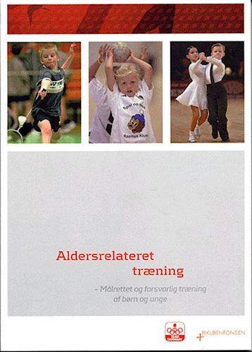 Aldersrelateret træning - målrettet og forsvarlig træning af børn og unge