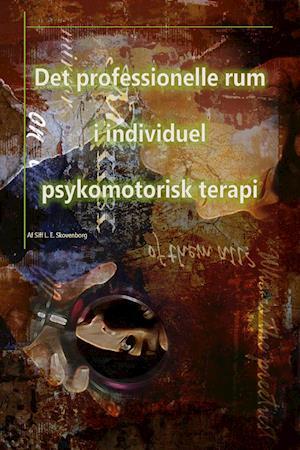 Det professionelle rum i individuel psykomotorisk terapi