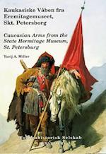 Kaukasiske våben fra Eremitagemuseet, Skt. Petersborg (Våbenhistoriske årbøger)