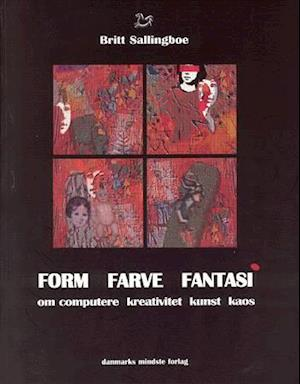 Bog, hæftet Form, farve, fantasi af Britt Sallingboe