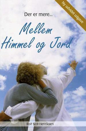 Bog, paperback Der er mere mellem himmel og jord af Rolf Slot-Henriksen