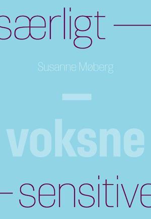Bog, hæftet Særligt sensitive - Voksne . af Susanne Møberg