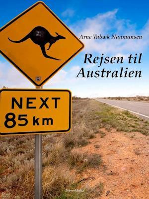 Rejsen til Australien af Arne Tubæk Naamansen