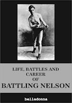 Life, Battles and Career of Battling Nelson