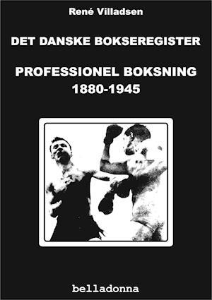 Det danske bokseregister: Professionel boksning 1880-1945