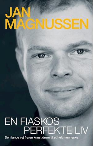 Bog indbundet En fiaskos perfekte liv af Jan Magnussen