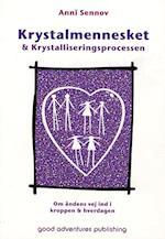 Krystalmennesket & krystalliseringsprocessen af Anni Sennov