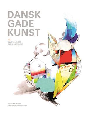 Dansk gadekunst af Lasse Korsemann Horne