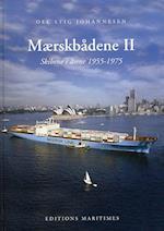 Mærskbådene. Skibene i årene 1955-1975
