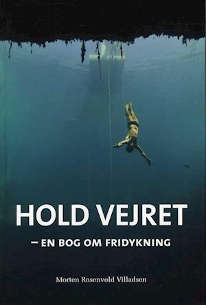 Bog, hardback Hold vejret af Morten Rosenvold Villadsen