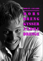 Mors Dreng Kysser Andre Drenge af Morten Aagaard