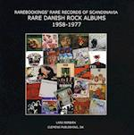 Rarebookings' rare records of Scandinavia. Rare Danish rock albums 1958-1977 (Rarebookings)